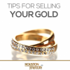 Top Ten Things to Consider When Selling Your Gold